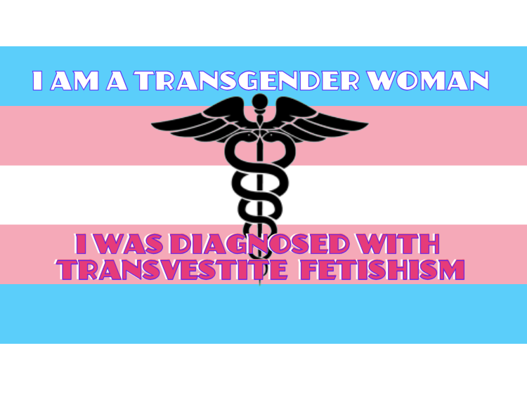 "As a Transgender Person, I Was Diagnosed With ""Transvestite Fetishism"""