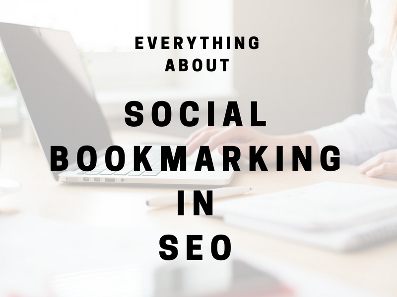 Social bookmarking in SEO 2018: The list, Strategy, Pros and Cons