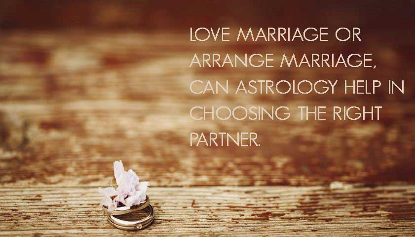 Love Marriage or Arrange Marriage, Can astrology help in