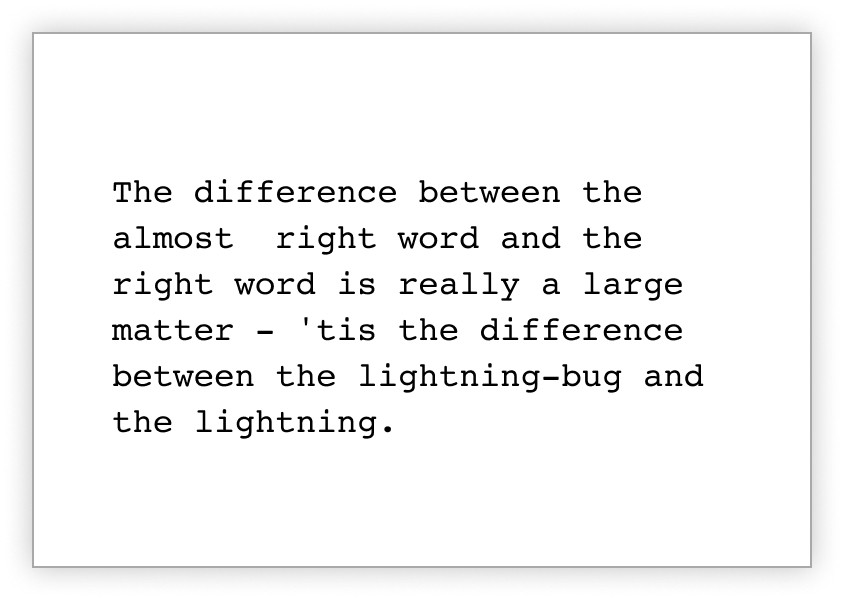 Image of a Mark Twain quote: https://www.goodreads.com/quotes/4957-the-difference-between-the-almost-right-word-and-the-right