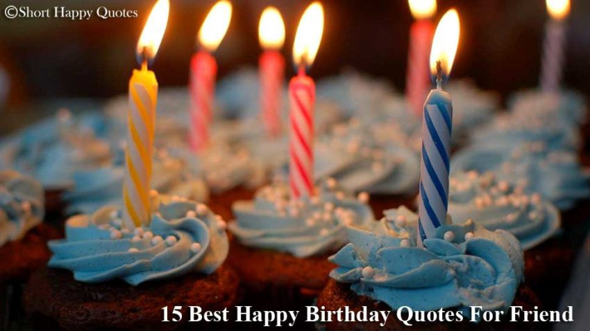 Strange 15 Best Happy Birthday Quotes For Friend Short Happy Quotes Personalised Birthday Cards Paralily Jamesorg