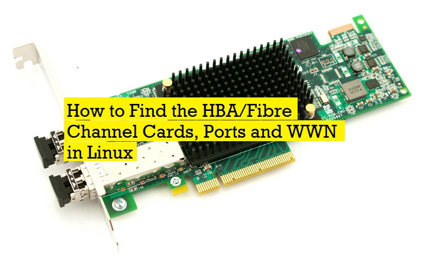 How to Find the HBA/Fibre Channel Cards, Ports and WWN in Linux