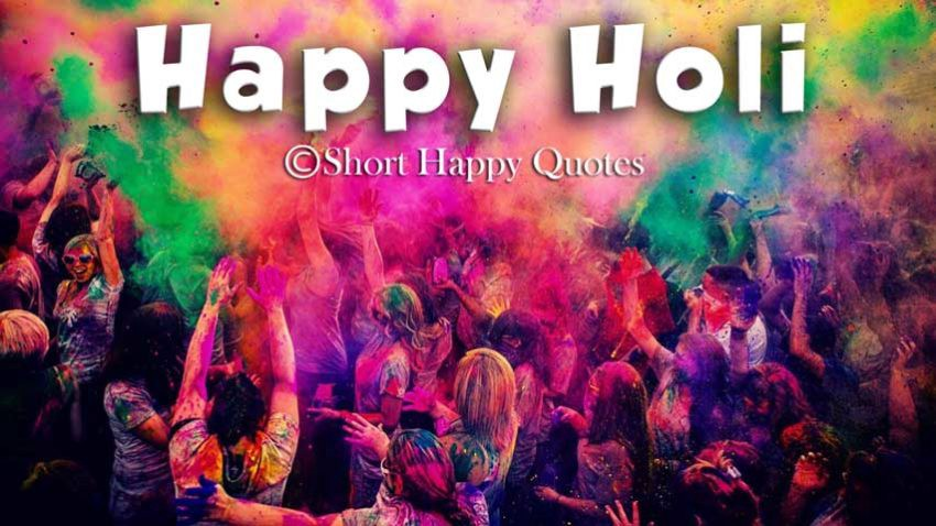 Happy Holi Funny Quotes Happy Holi Quotes Short Holi Quotes