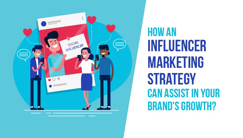 How an influencer marketing strategy can assist in your brand's growth?