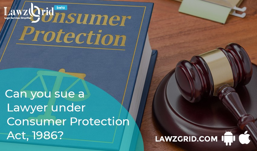 Can you sue a Lawyer under Consumer Protection Act, 1986?