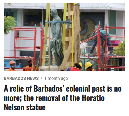 """""""Barbados News: A relic of Barbados' colonial past is no more: the removal of the Horatio Nelson statue"""""""