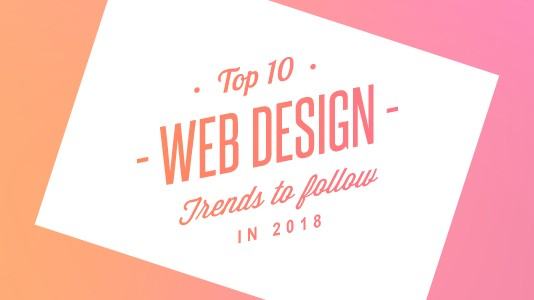 Top 10 Graphic Design Trends 2018: Top 10 Web Design Trends To Follow In 2018 u2013 codeburstrh:codeburst.io,Design