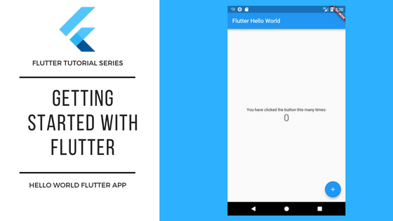 Flutter Tutorials — Getting Started — Build Beautiful Native apps on