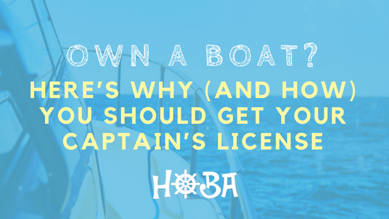 Own a boat? Here's why (and how) you should get your captain's license