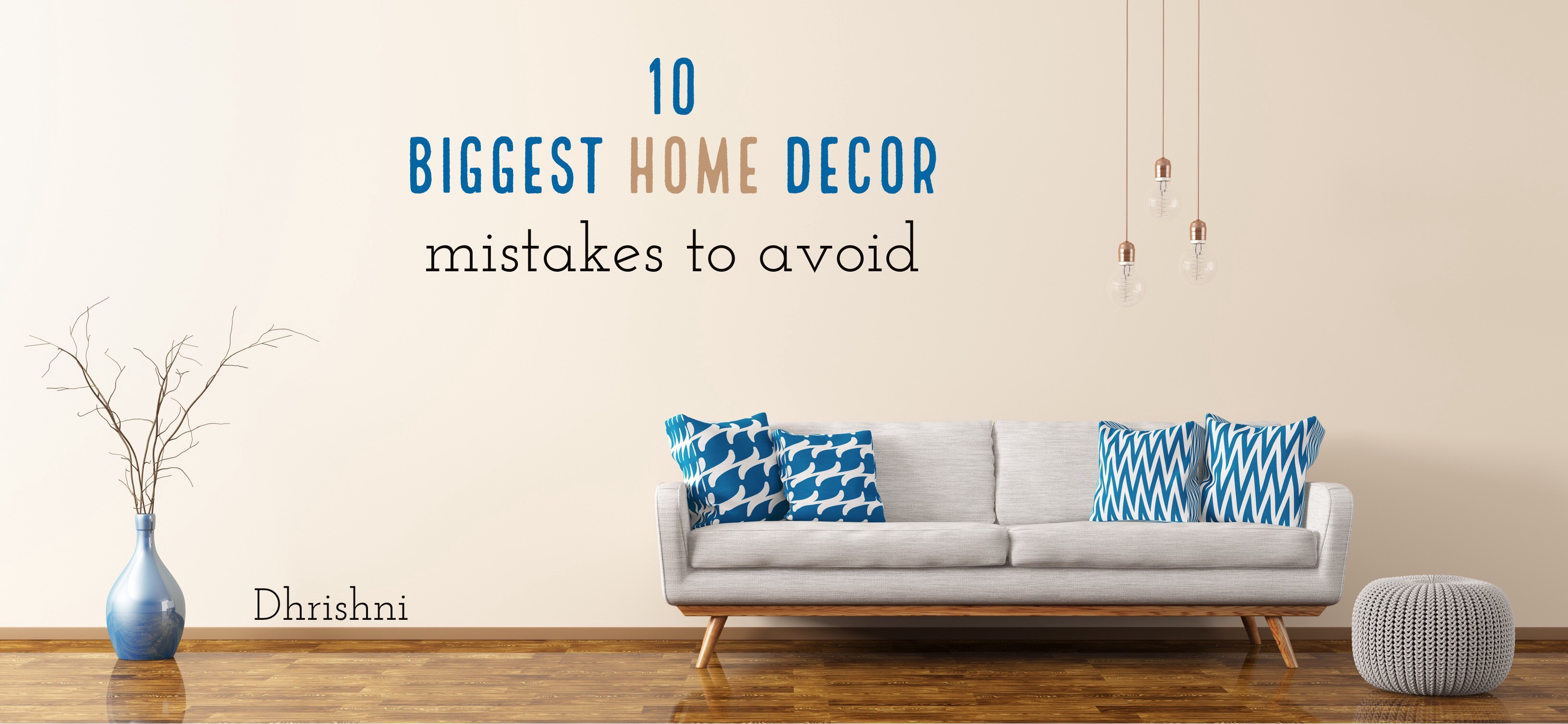10 Gest Home Decor Mistakes To Avoid And Their Solutions