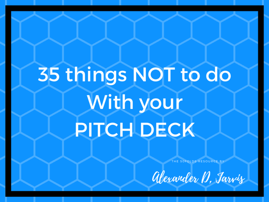 Bad pitch decks  35 things not what not to do so you focus
