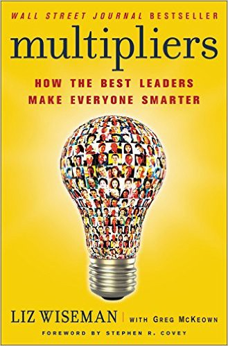 "Leadership lessons from ""Multipliers"" by Liz Wiseman — Book"