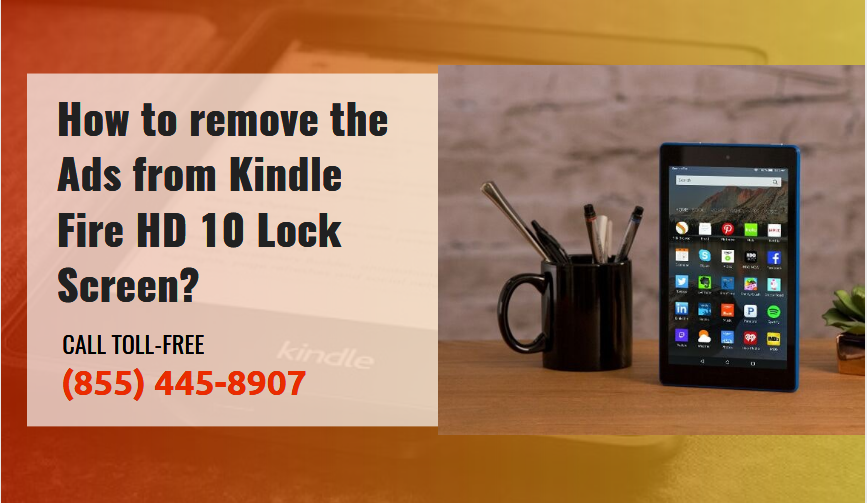 How To Remove The Ads From Kindle Fire Hd 10 Lock Screen By Kindle Assists Medium
