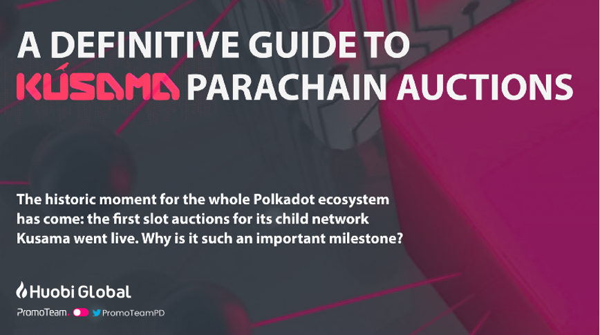 A definitive guide to Kusama parachain auctions powered by PromoTeam!