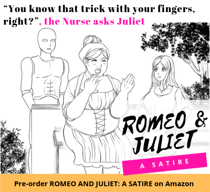 The Birth Of My Romeo And Juliet Satire Part 3 Romeo And Juliet