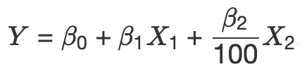 Y equals Beta 0 plus Beta 1 X 1 plus Beta two over one hundred X two