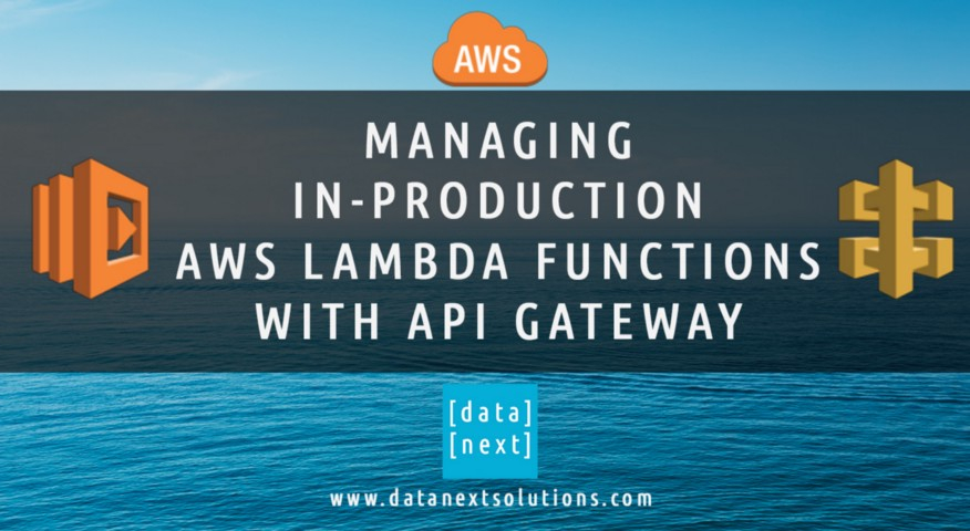 Managing In-Production AWS Lambda Functions | DataNext Solutions