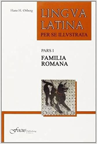 Download Ebook Lingua Latina Per Se Illustrata Pars I Familia Romana Latin Edition Full Pdf Online By Gebhof12 Gebhof12 Jan 2021 Medium