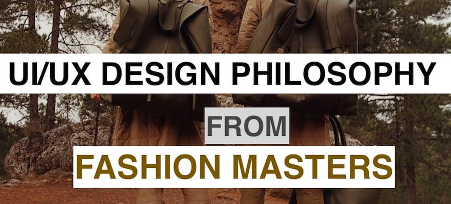 How I Found My Ui Ux Design Philosophy From Fashion Masters By Vincent Xia Muzli Design Inspiration