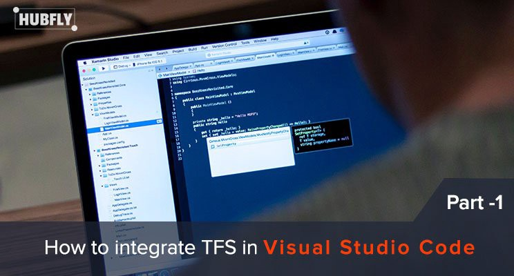 How to integrate TFS in Visual Studio Code — Part -1 | Hubfly