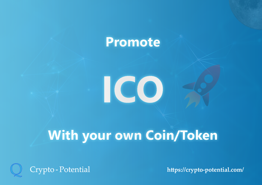 Promote ICO with your own coin/token - Crypto-Potential | Crypto