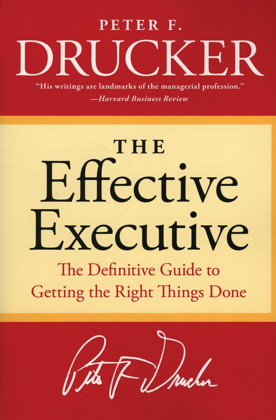 The Effective Executive by Peter Drucker — A Book Summary