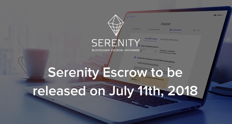 0f7d5e18ddd64 Serenity Escrow to be released on July 11th