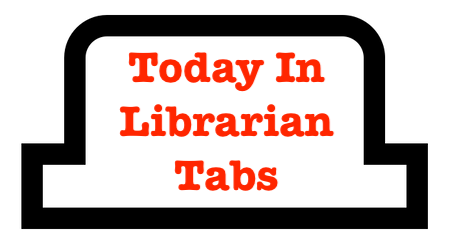 header image that says Today in Librarian Tabs in red letters