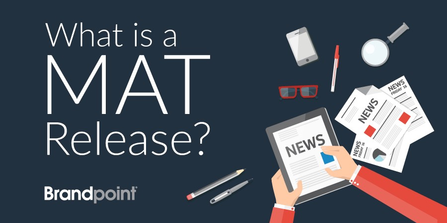 What Is A Mat Release Brandpoint