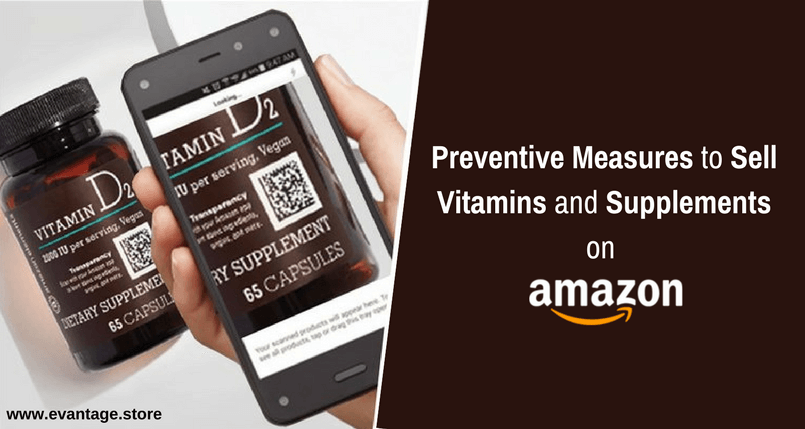 Preventive Measures to Sell Vitamins and Supplements on Amazon