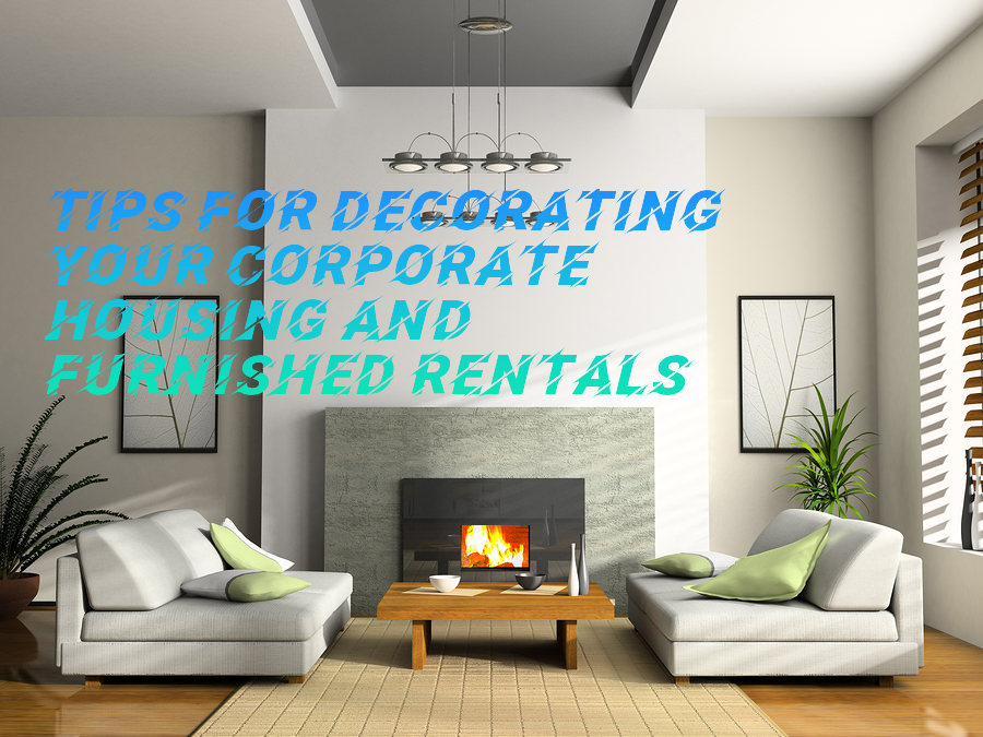 Tips For Decorating Your Smaller Corporate Housing And Furnished Rentals By Brian Smith Medium