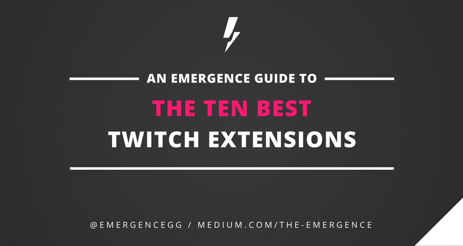 The 10 Best Twitch Extensions - The Emergence - Medium