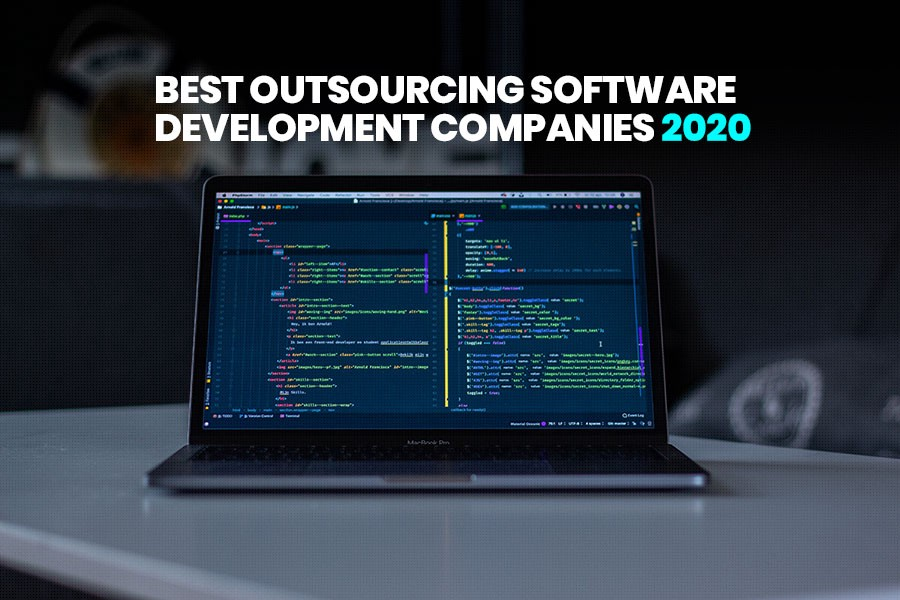 20 Top Software Outsourcing Companies In 2020 21 Updated Latest Survey By Matthew Sirianni Medium