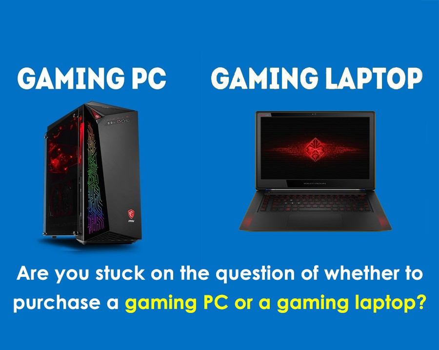 Are You Stuck On The Question Of Whether To Purchase A Gaming Pc Or A Gaming Laptop By Suraj Tambare Medium