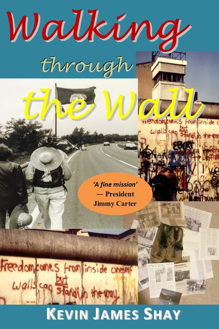 Walking through the Wall by Kevin James Shay, Kindle edition, 2020 https://www.amazon.com/dp/B087DVH2DH