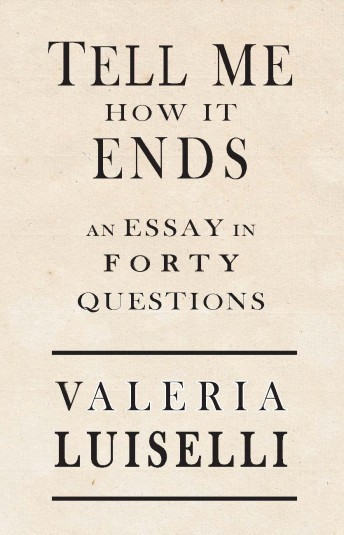 Valeria Luiselli's 'Tell Me How It Ends' Shows the Dreams