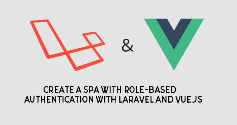 Create a SPA with role-based authentication with Laravel and