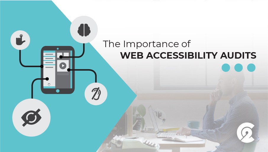 The Importance Of Web Accessibility Audits By The C2 Group The C2 Group Medium