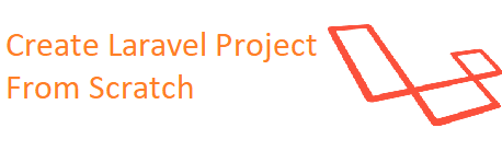 How To Create Laravel Project From Scratch