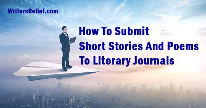 How To Submit Short Stories And Poems To Literary Journals