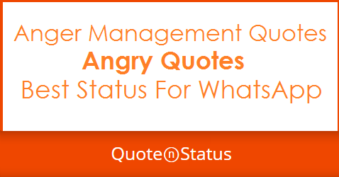 100 Angry Quotes Anger Management Quotes And Whatsapp Status