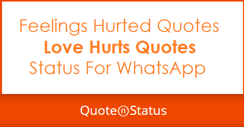 65 Love Hurts Quotes Feeling Hurt Quotes And Whatsapp Status