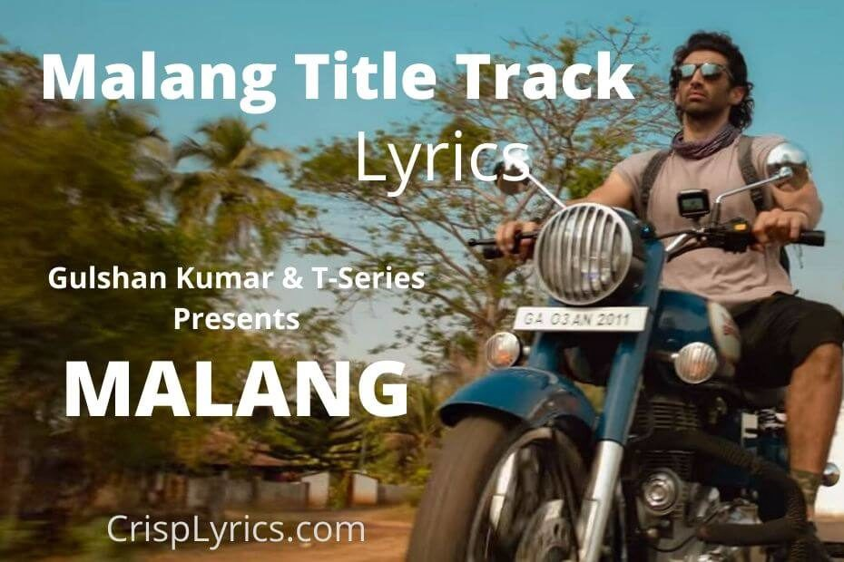 Malang Lyrics Title Track Malang Ft Aditya Roy Kapur And Disha Patani By Crisp Lyrics Medium