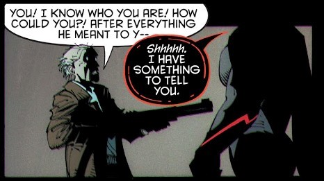 "Alfred yell to Omega, ""You! I know who you are! How could you?! After everything he meant to y —"
