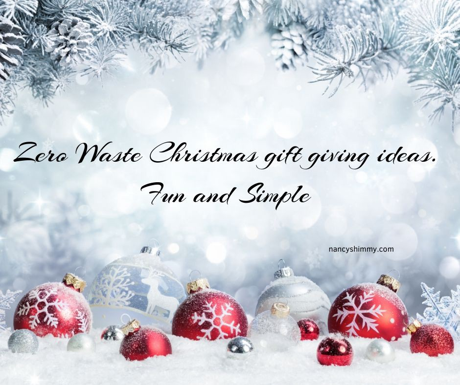 Zero Waste Christmas Gift Giving Ideas Fun And Simple By Nancy Shimmy Medium