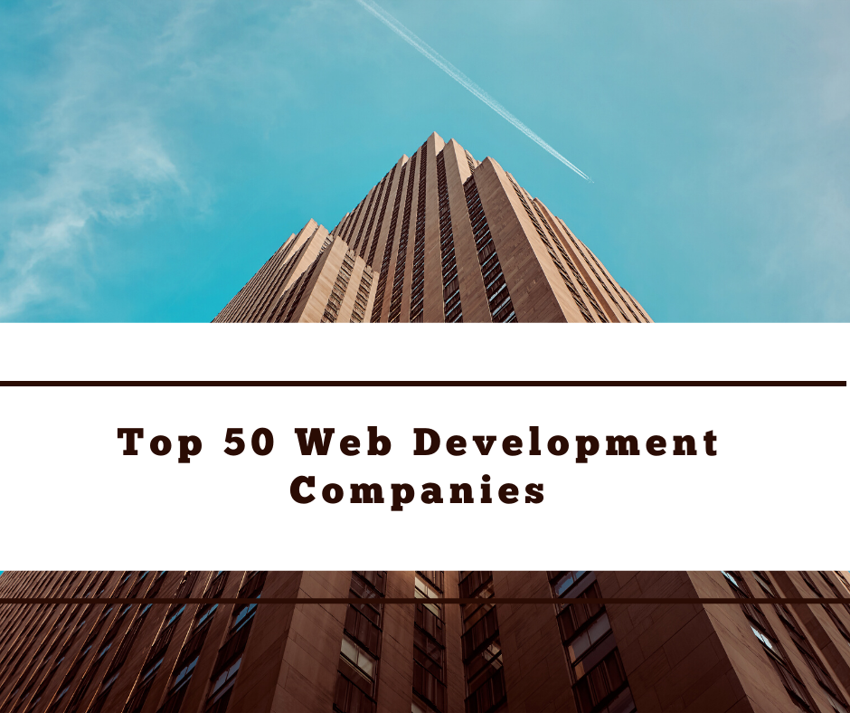 Top 50 Web Development Companies In The World 2020 By Utsav Prajapati Devtechtoday Medium