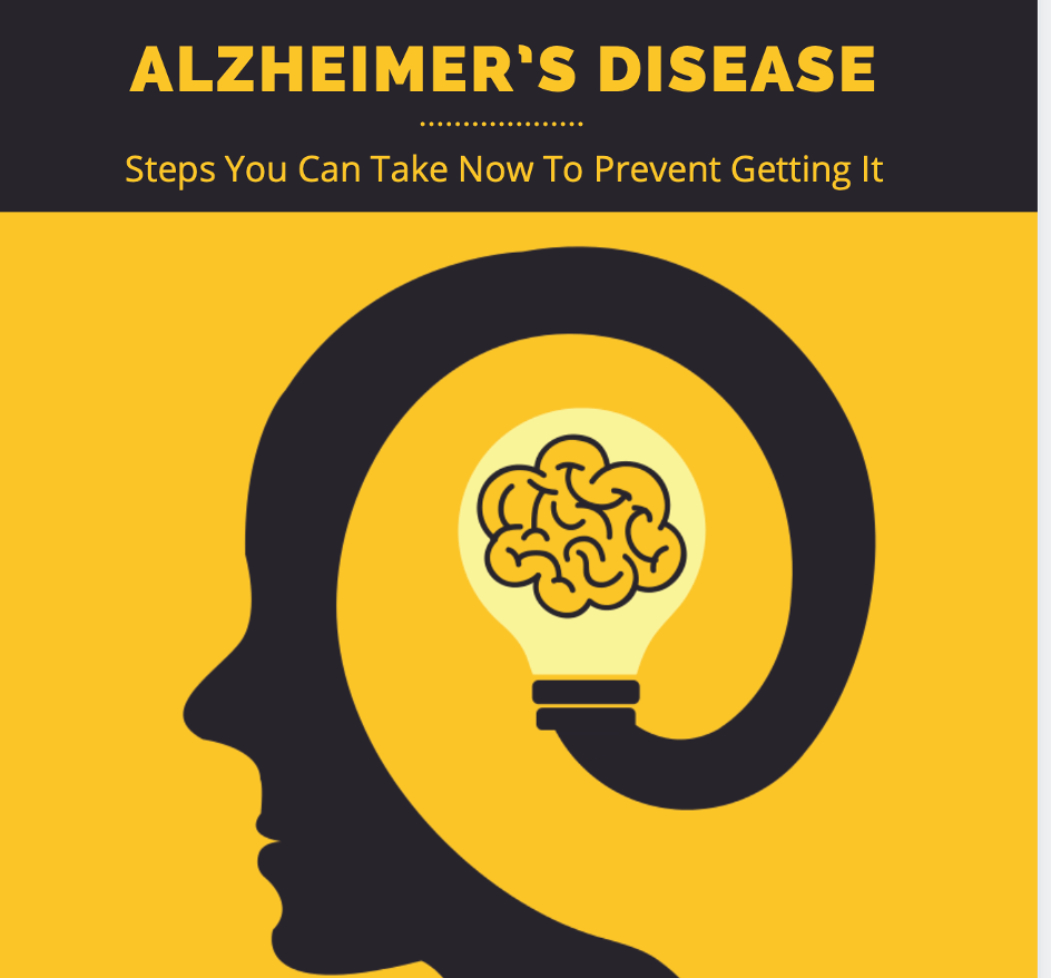 WHAT YOU CAN DO NOW TO PREVENT GETTING ALZHEIMER'S