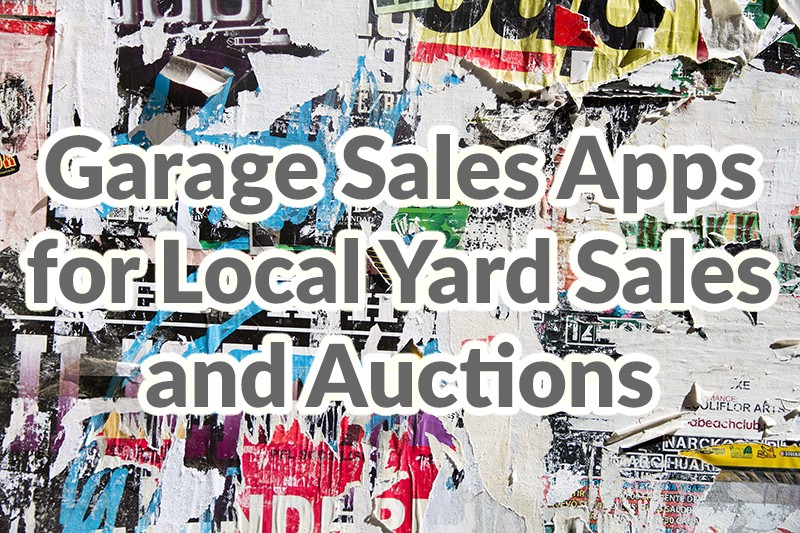 Local Sales Apps >> Garage Sales Apps For Local Yard Sales And Auctions
