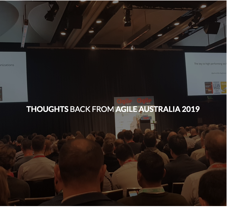 Agile Coach Sydney thoughts from the agileaustralia conference in sydney