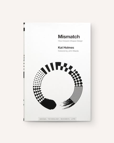 Book cover of Mismatch: How Inclusion Shapes Design by Kat Holmes